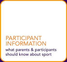 Participant Information - what parents & participants should know about sport